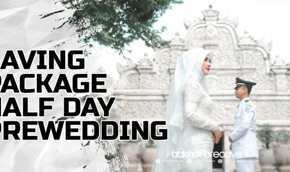 SAVING PACKAGE - HALF DAY PREWEDDING