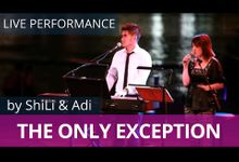 The Only Exception by ShiLi & Adi