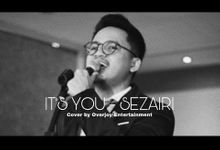 It's You - Sezairi Cover by Overjoy Entertainment by OVERJOY ENTERTAINMENT