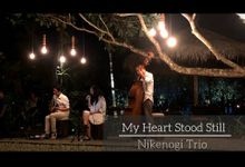 Nikenogi Trio - My Heart Stood Still by Nikenogi wedding music