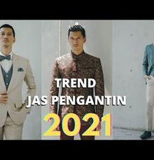 Trend Jas Pengantin 2021 di Era New Normal by Ventlee Groom Centre