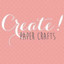 Create! Paper Crafts