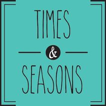 Times and Seasons Events