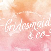 Bridesmaid & Co