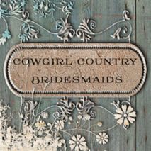 Cowgirl Country Bridesmaids