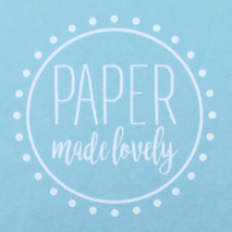 Paper Made Lovely