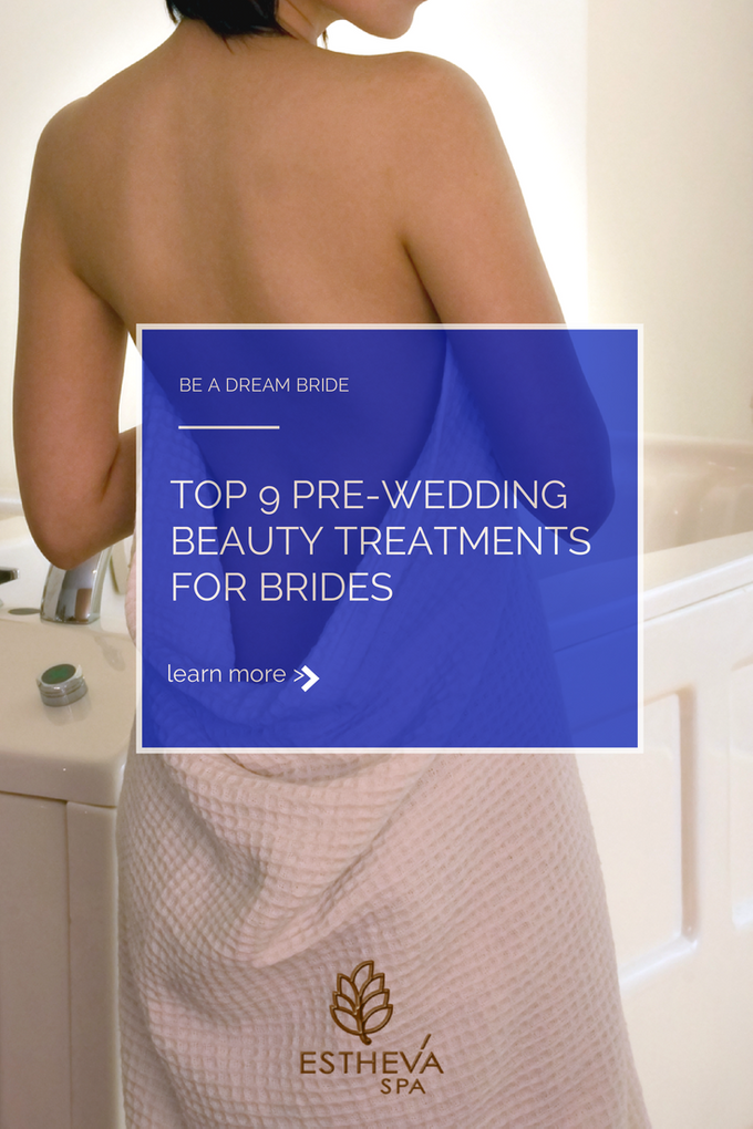 The Top 9 Pre-Wedding Beauty Treatments for Brides by ESTHEVA Spa - 010