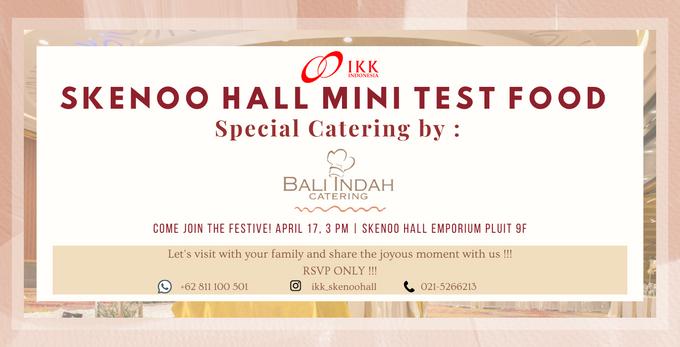 Skenoo Hall Mini Test  Food Special by Bali Indah Catering by  Menara Mandiri by IKK Wedding (ex. Plaza Bapindo) - 001