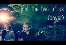 just the two of us (cover) by Fragmen music