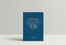 Thirty Days Before We Say I Do by Selah Creations
