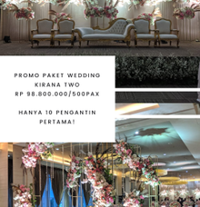 Promo Paket Wedding by Kirana Two Function Hall