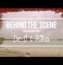 Behind the Scene of Dedi and Rika's Pre-wedding Video by ST Pictures