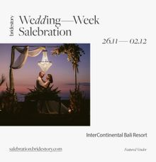 Bridestory Salebration Week by InterContinental Bali Resort